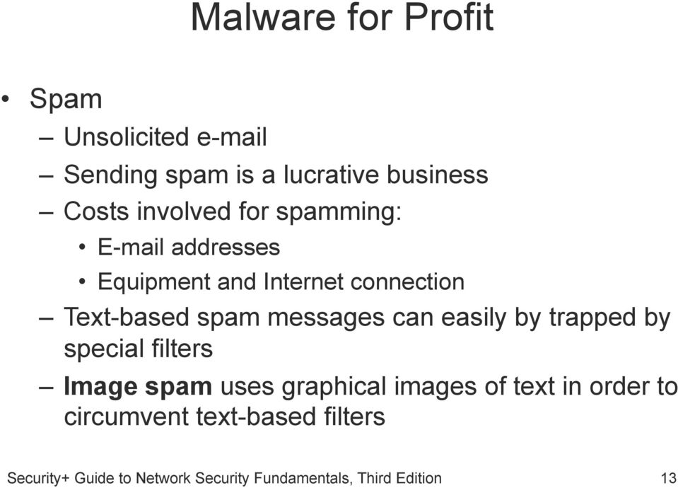 connection Text-based spam messages can easily by trapped by special filters