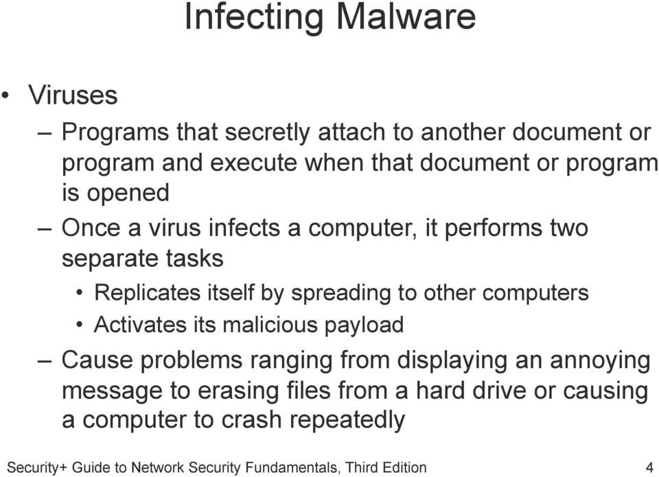 Replicates itself by spreading to other computers Activates its malicious payload Cause problems ranging