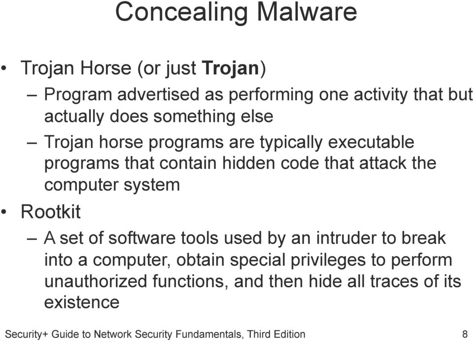 code that attack the computer system Rootkit A set of software tools used by an intruder to break into a