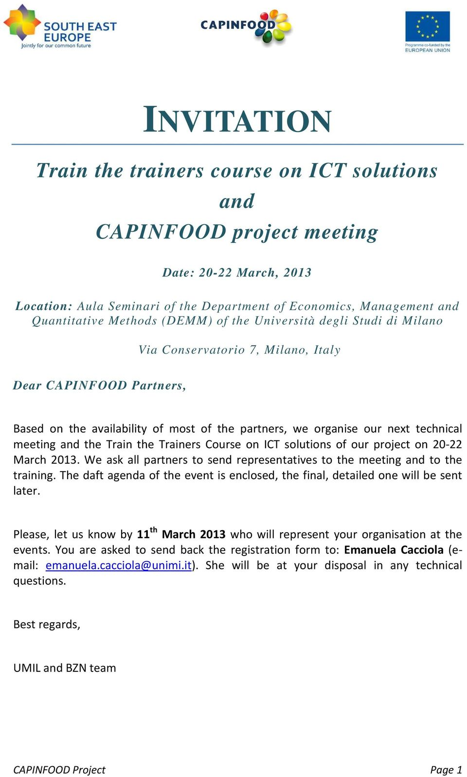 and the Train the Trainers Course on ICT solutions of our project on 20-22 March 2013. We ask all partners to send representatives to the meeting and to the training.