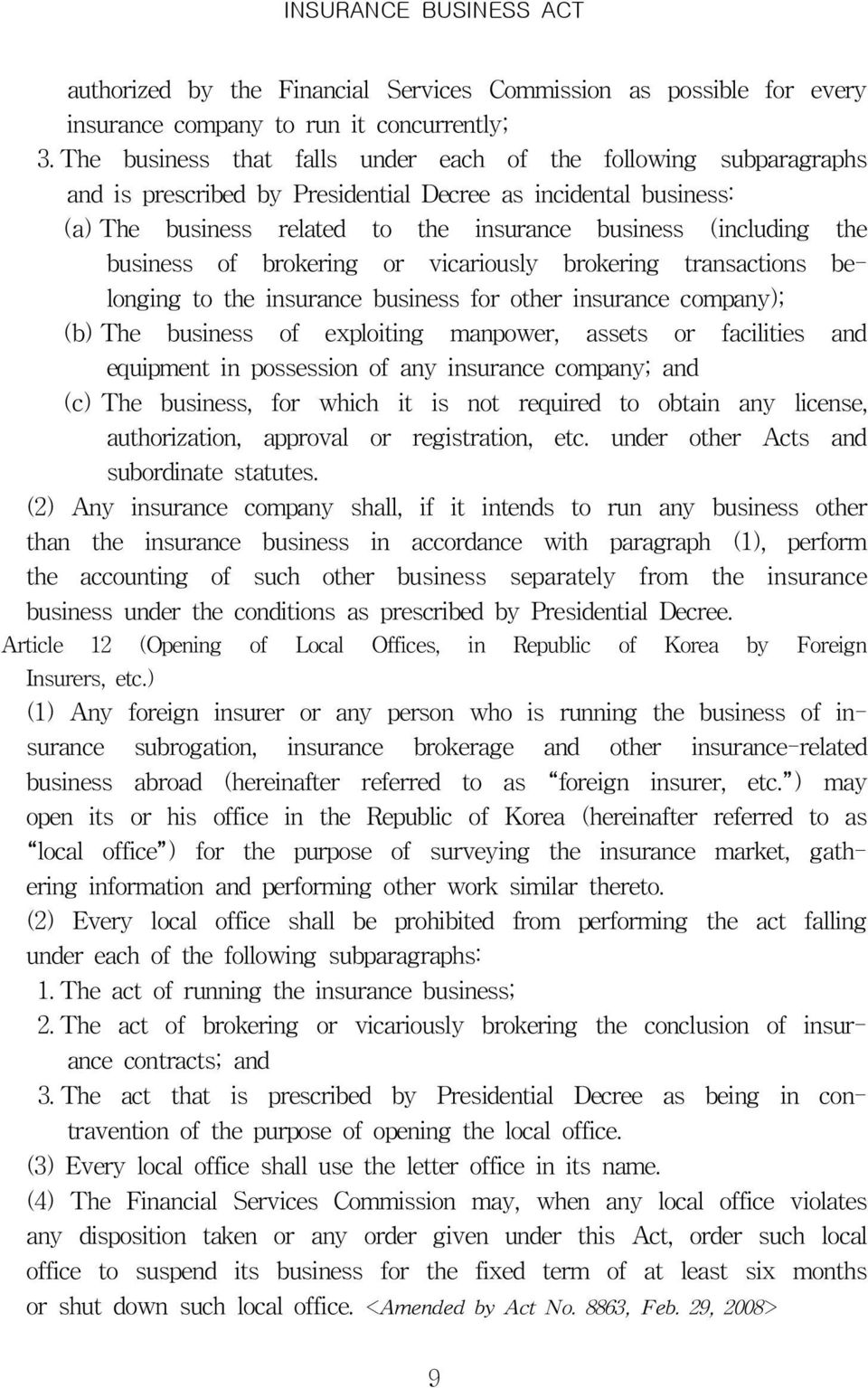 business of brokering or vicariously brokering transactions belonging to the insurance business for other insurance company); (b) The business of exploiting manpower, assets or facilities and