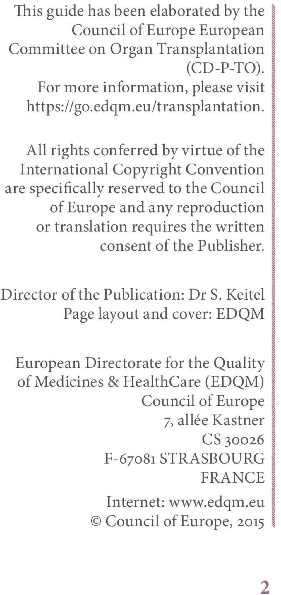 All rights conferred by virtue of the International Copyright Convention are specifically reserved to the Council of Europe and any reproduction or translation