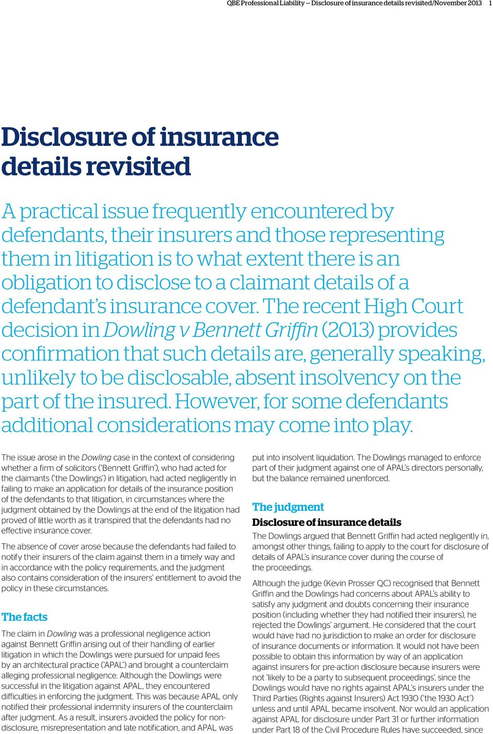The recent High Court decision in Dowling v Bennett Griffin (2013) provides confirmation that such details are, generally speaking, unlikely to be disclosable, absent insolvency on the part of the