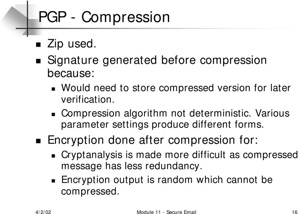 Compression algorithm not deterministic. Various parameter settings produce different forms.