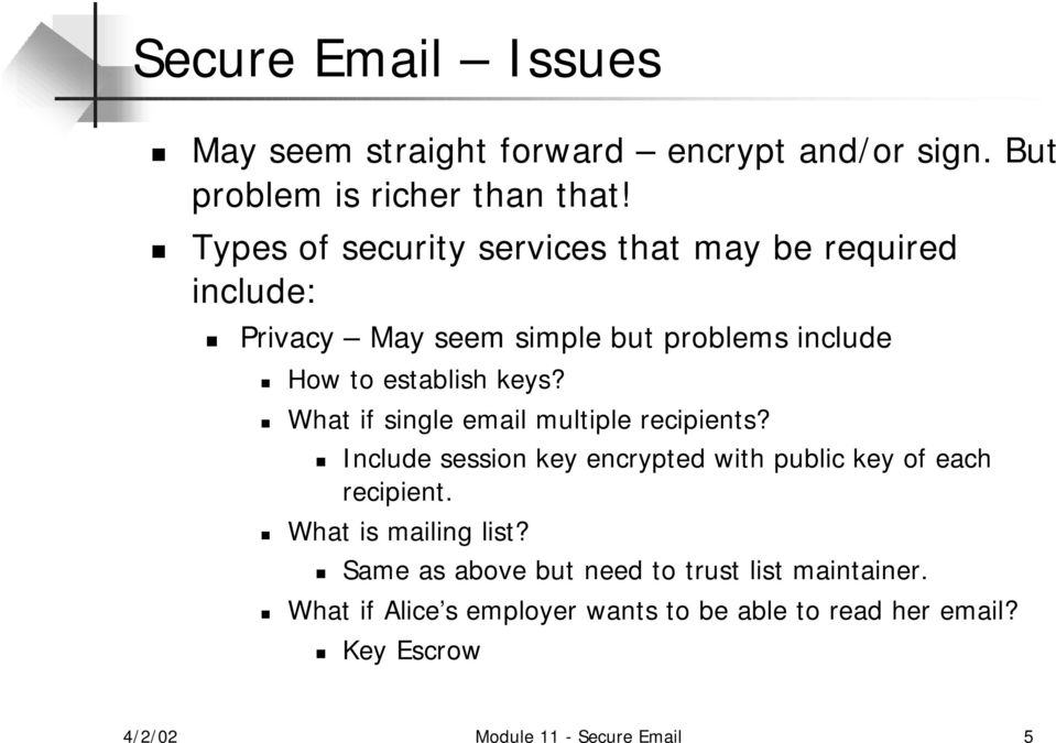 What if single email multiple recipients? Include session key encrypted with public key of each recipient.