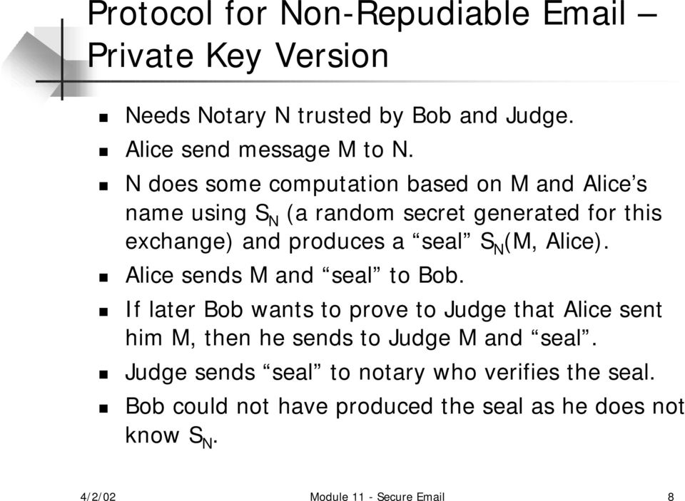 (M, Alice). Alice sends M and seal to Bob.