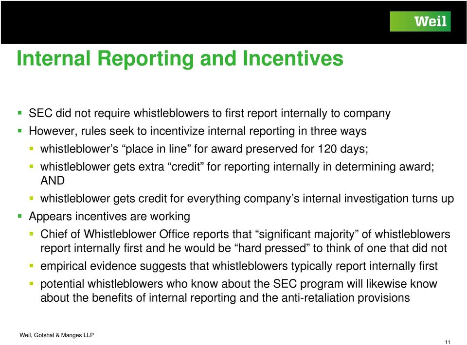 turns up Appears incentives are working Chief of Whistleblower Office reports that significant majority of whistleblowers report internally first and he would be hard pressed to think of one that did