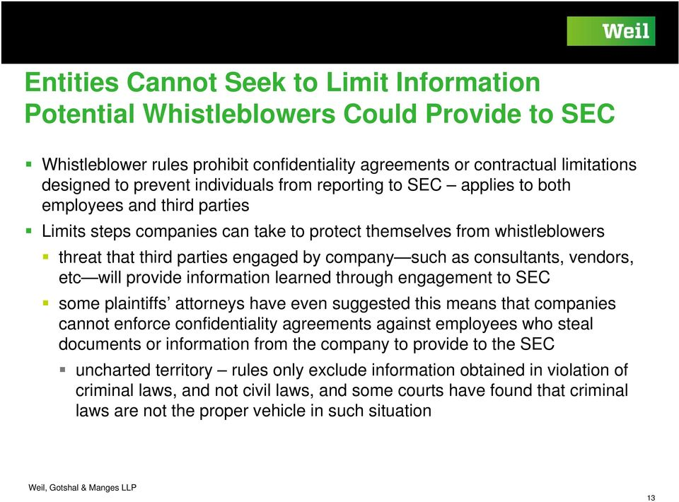 such as consultants, vendors, etc will provide information learned through engagement to SEC some plaintiffs attorneys have even suggested this means that companies cannot enforce confidentiality