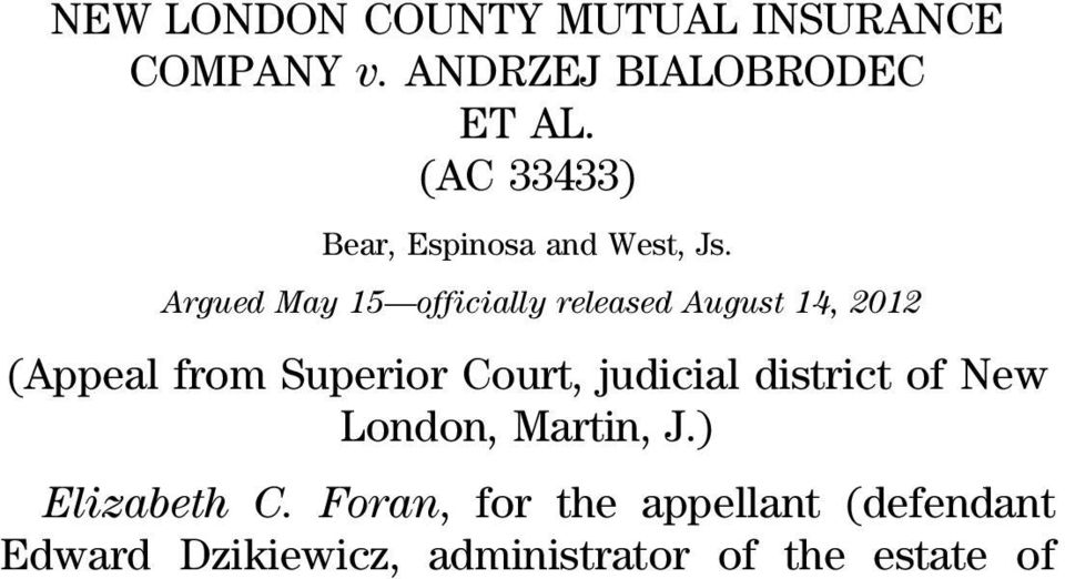 Argued May 15 officially released August 14, 2012 (Appeal from Superior Court,