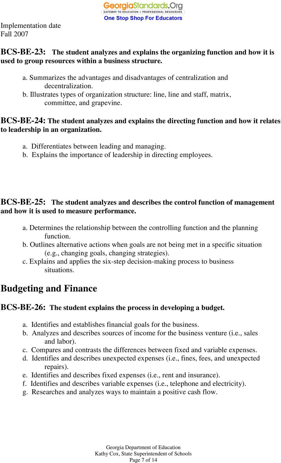 BCS-BE-24: The student analyzes and explains the directing function and how it relates to leadership in an organization. a. Differentiates be