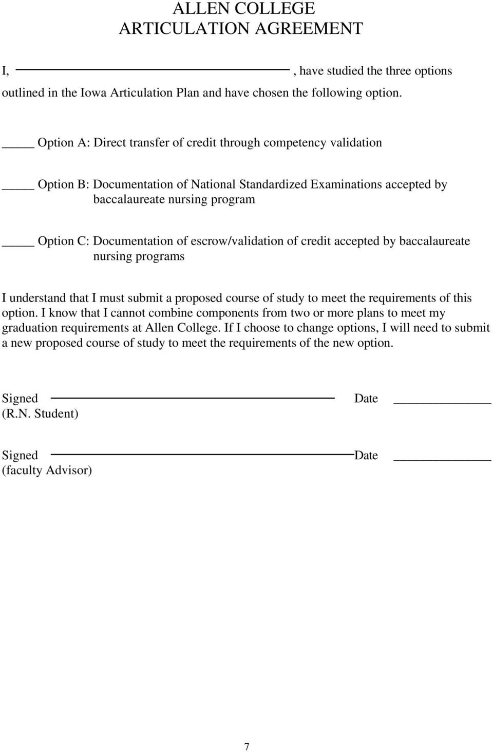 escrow/validation of credit accepted by baccalaureate nursing programs I understand that I must submit a proposed course of study to meet the requirements of this option.