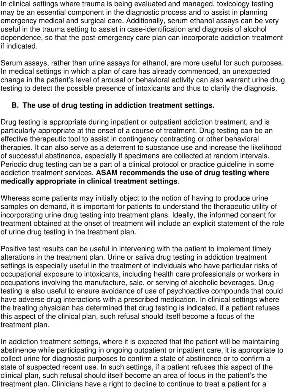 incorporate addiction treatment if indicated. Serum assays, rather than urine assays for ethanol, are more useful for such purposes.