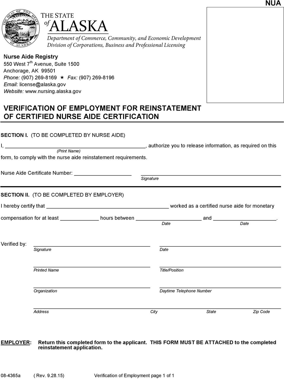 (TO BE COMPLETED BY NURSE AIDE) I,, authorize you to release information, as required on this (Print Name) form, to comply with the nurse aide reinstatement requirements.