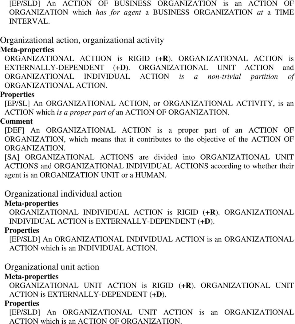 ORGANIZATIONAL UNIT ACTION and ORGANIZATIONAL INDIVIDUAL ACTION is a non-trivial partition of ORGANIZATIONAL ACTION.