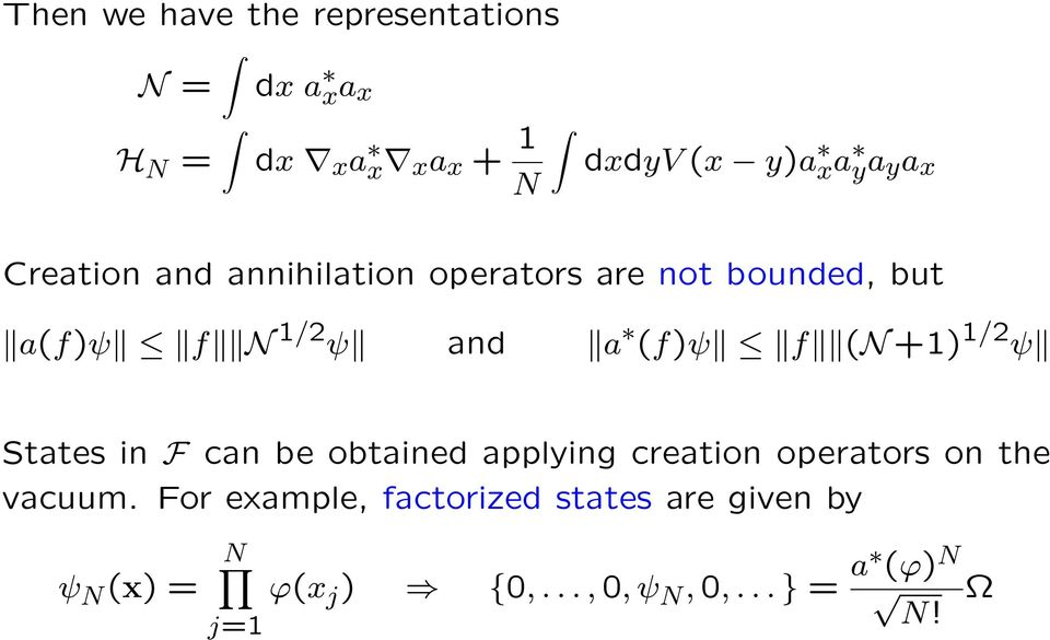 f ( +1) 1/2 ψ States in F can be obtained applying creation operators on the vacuum.