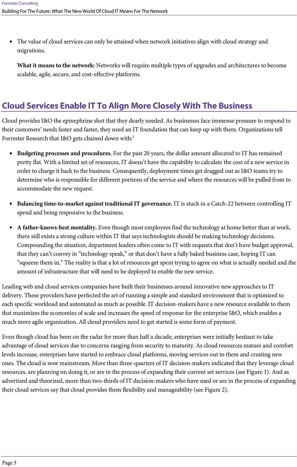 Cloud Services Enable IT To Align More Closely With The Business Cloud provides I&O the epinephrine shot that they dearly needed.