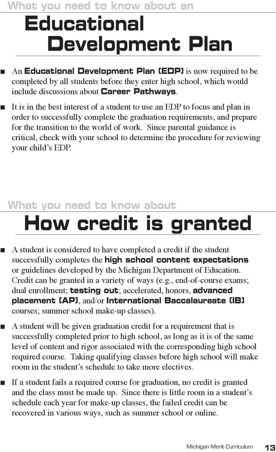 It is in the best interest of a student to use an EDP to focus and plan in order to successfully complete the graduation requirements, and prepare for the transition to the world of work.