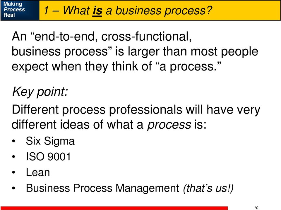 people expect when they think of a process.