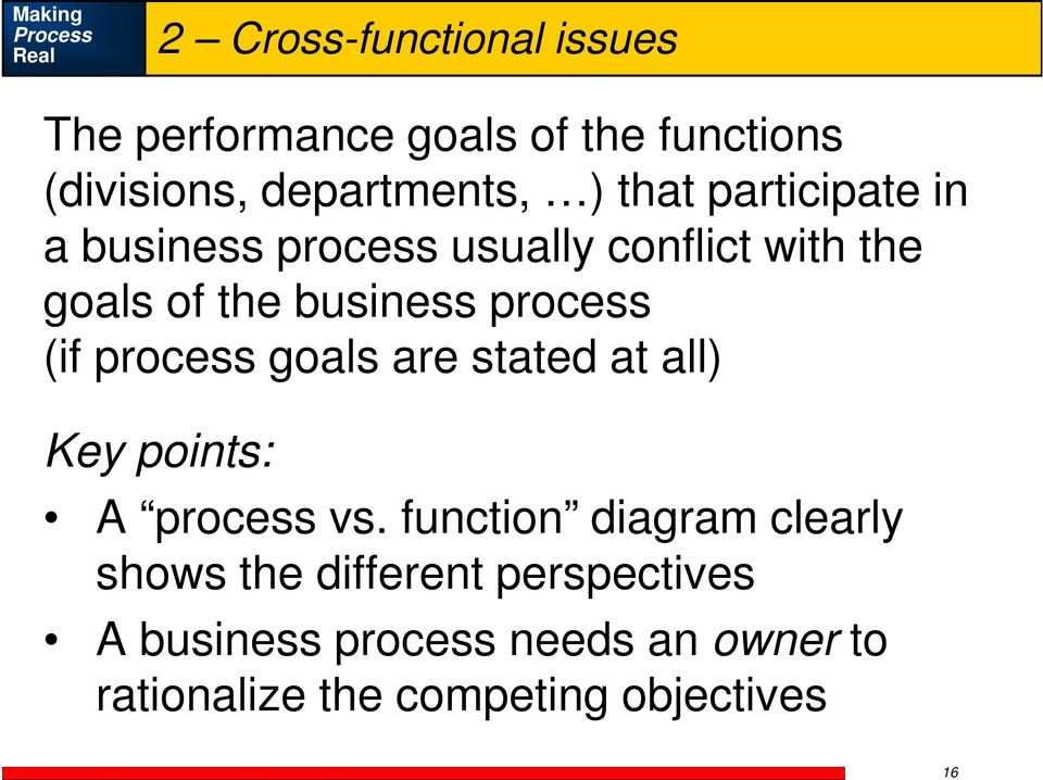 (if process goals are stated at all) Key points: A process vs.
