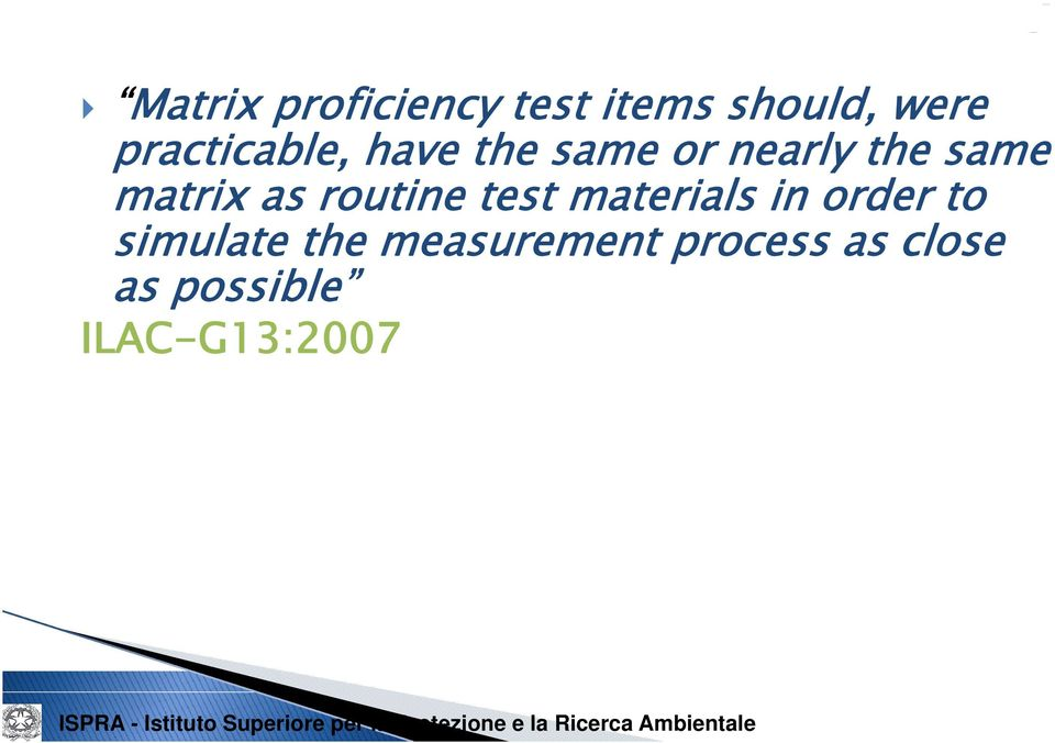 matrix as routine test materials in order to