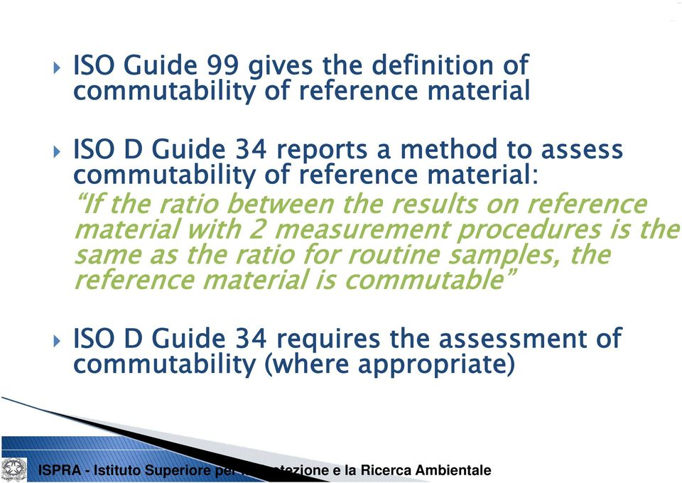 reference material with 2 measurement procedures is the same as the ratio for routine samples, the