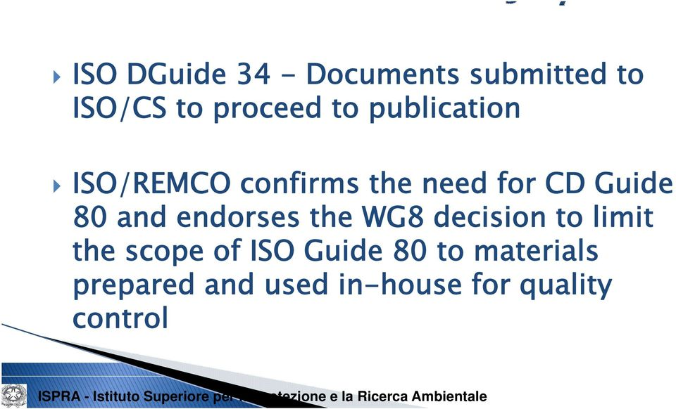endorses the WG8 decision to limit the scope of ISO Guide