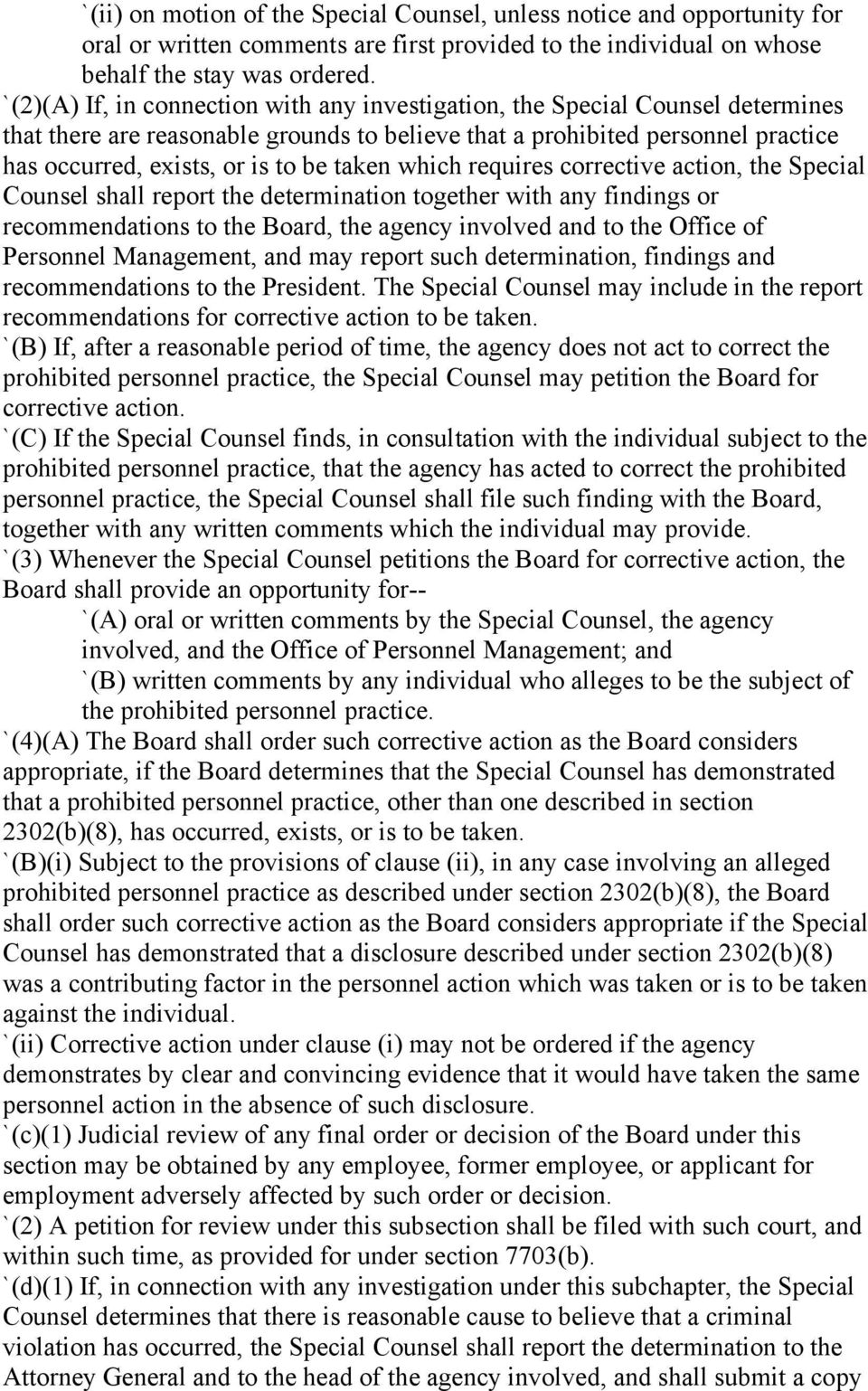 taken which requires corrective action, the Special Counsel shall report the determination together with any findings or recommendations to the Board, the agency involved and to the Office of