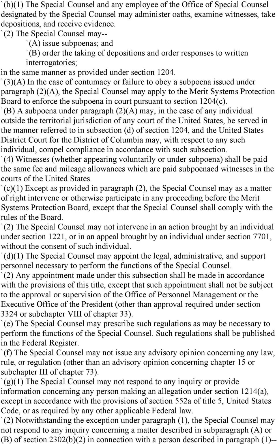 `(3)(A) In the case of contumacy or failure to obey a subpoena issued under paragraph (2)(A), the Special Counsel may apply to the Merit Systems Protection Board to enforce the subpoena in court