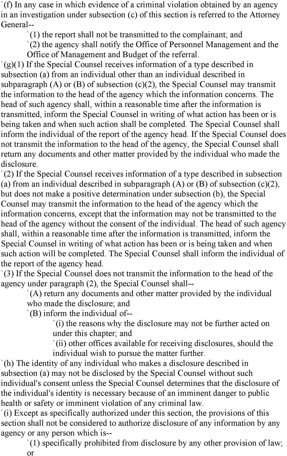 `(g)(1) If the Special Counsel receives information of a type described in subsection (a) from an individual other than an individual described in subparagraph (A) or (B) of subsection (c)(2), the