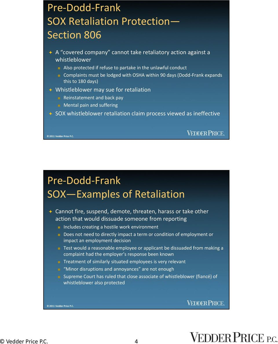 claim process viewed as ineffective Pre Dodd Frank SOX Examples of Retaliation Cannot fire, suspend, demote, threaten, harass or take other action that would dissuade d someone from reporting