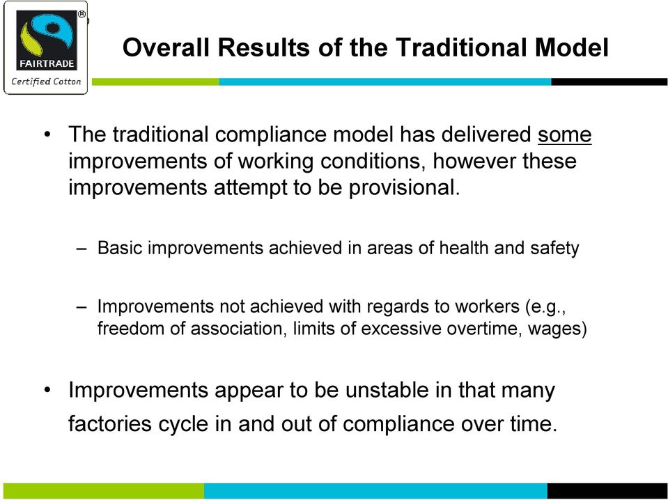 Basic improvements achieved in areas of health and safety Improvements not achieved with rega