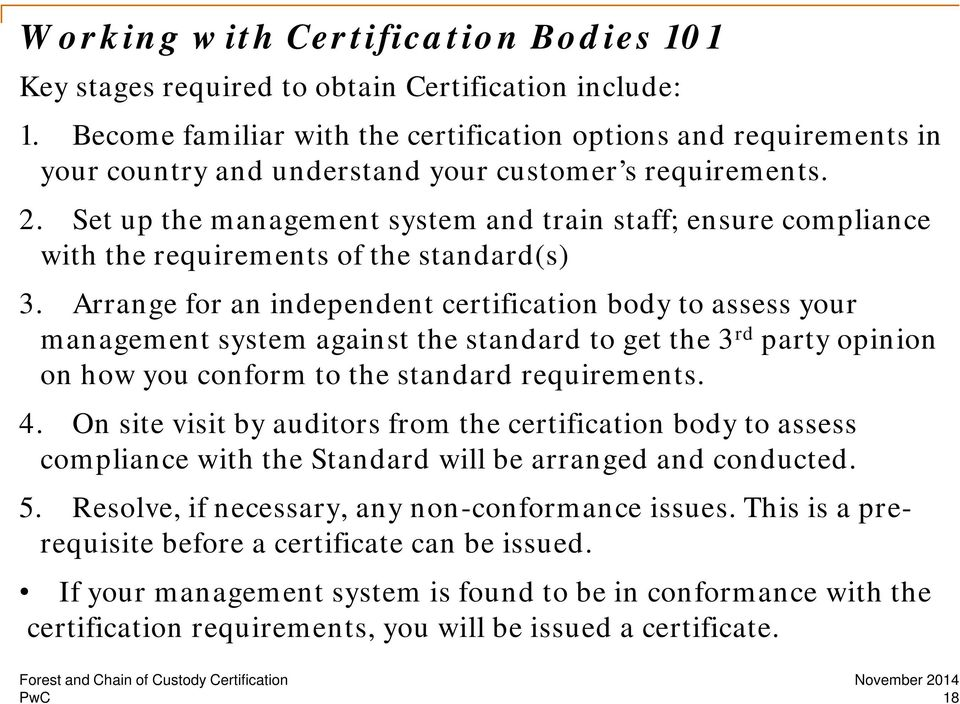 Set up the management system and train staff; ensure compliance with the requirements of the standard(s) 3.