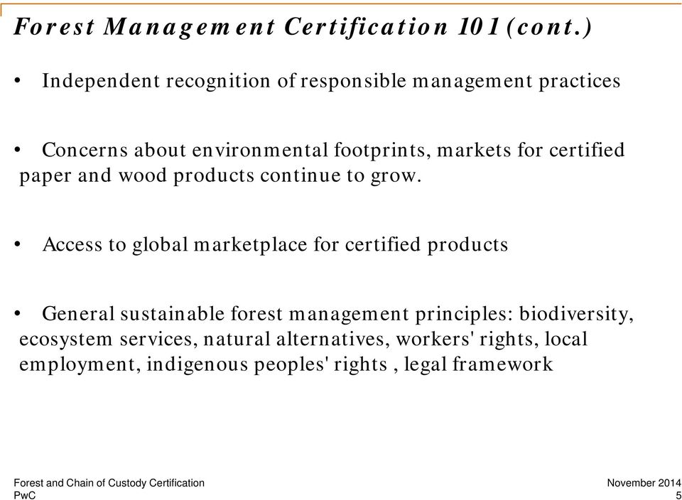 for certified paper and wood products continue to grow.