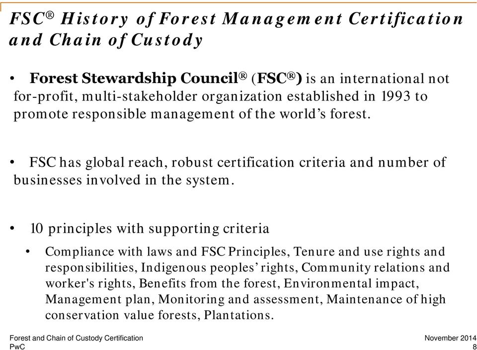 FSC has global reach, robust certification criteria and number of businesses involved in the system.