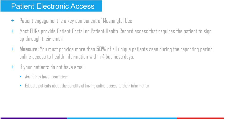 of all unique patients seen during the reporting period online access to health information within 4 business days.
