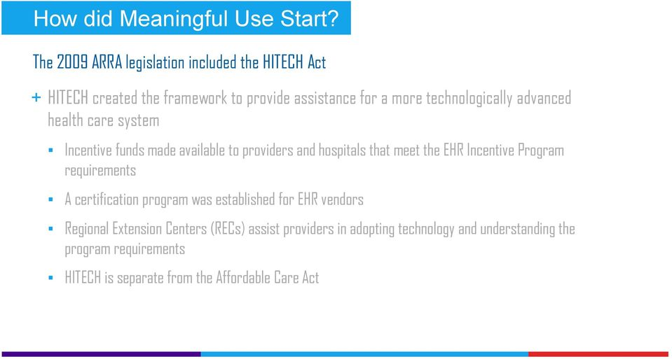 technologically advanced health care system Incentive funds made available to providers and hospitals that meet the EHR