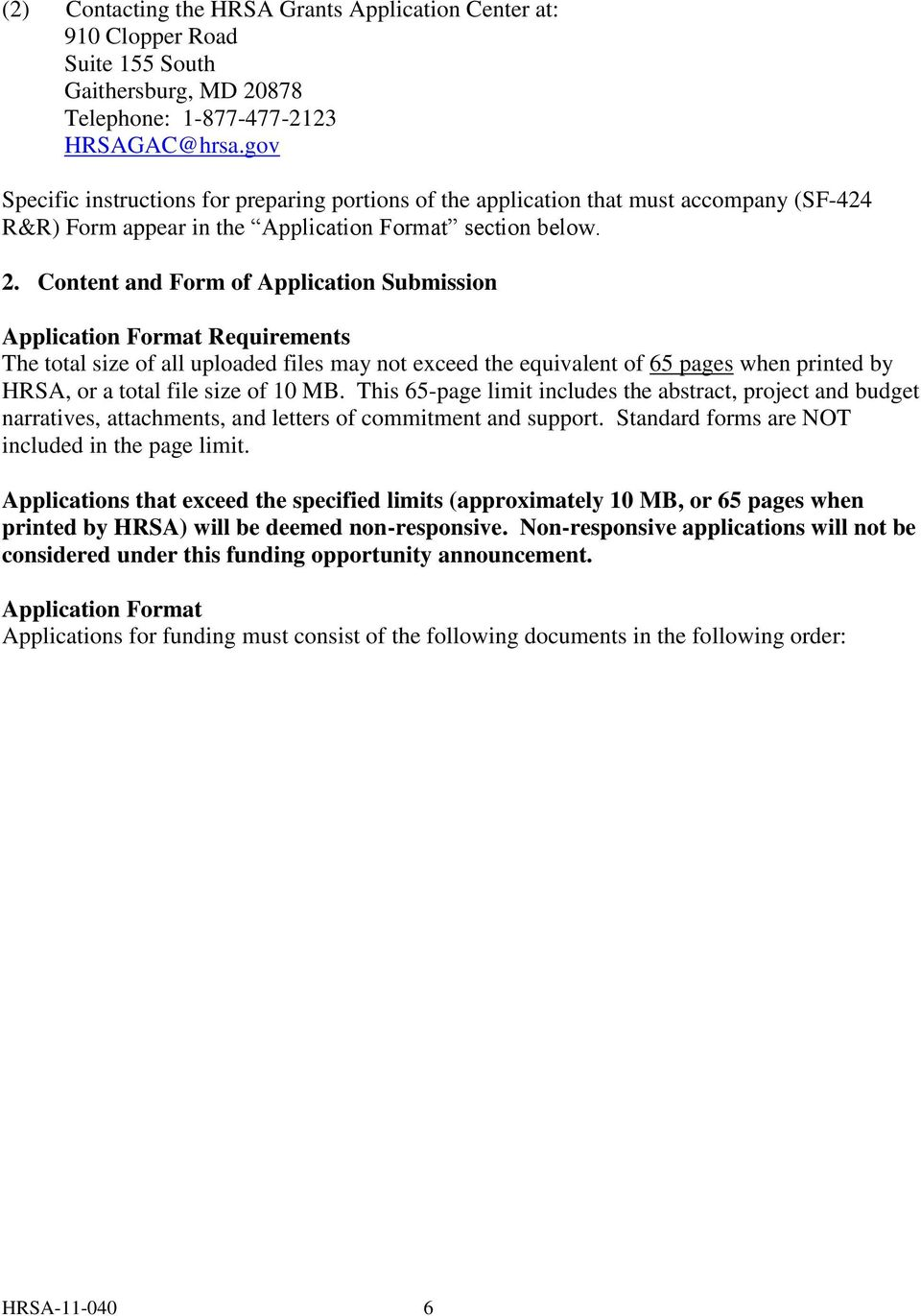 Content and Form of Application Submission Application Format Requirements The total size of all uploaded files may not exceed the equivalent of 65 pages when printed by HRSA, or a total file size of