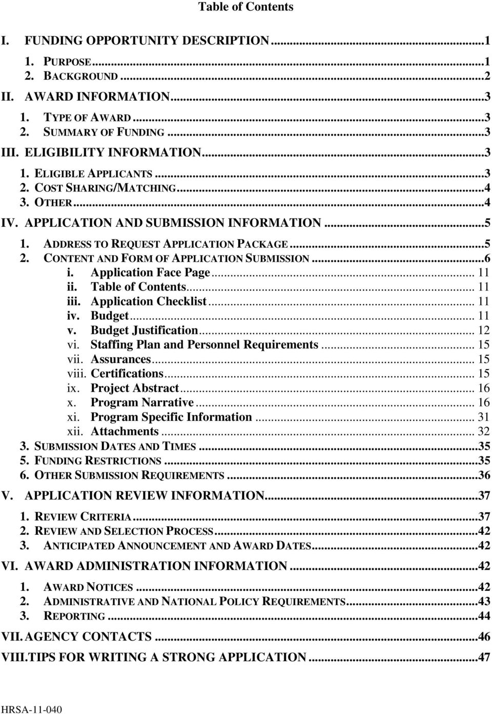 Application Face Page... 11 ii. Table of Contents... 11 iii. Application Checklist... 11 iv. Budget... 11 v. Budget Justification... 12 vi. Staffing Plan and Personnel Requirements... 15 vii.