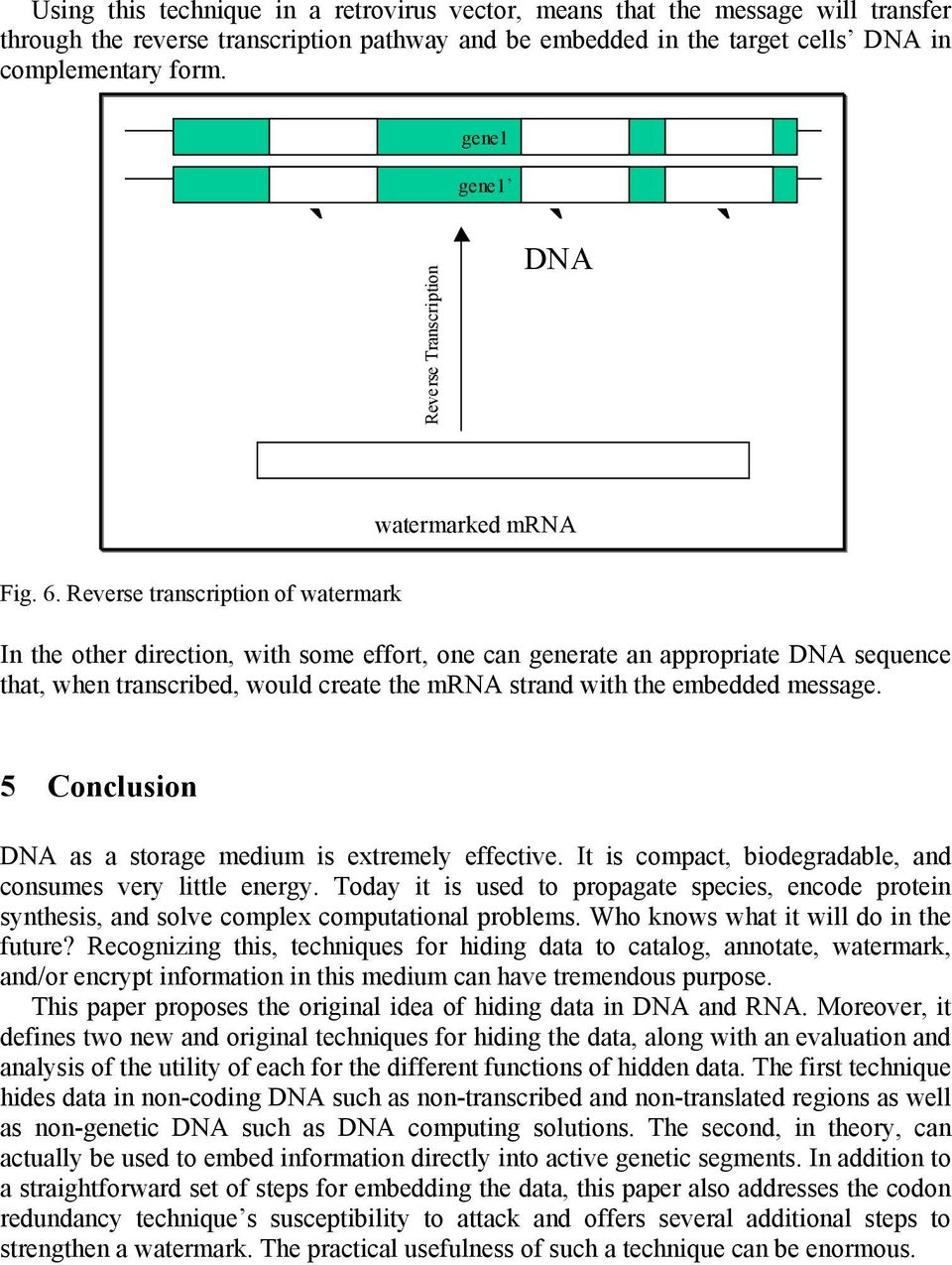 Reverse transcription of watermark In the other direction, with some effort, one can generate an appropriate DNA sequence that, when transcribed, would create the mrna strand with the embedded