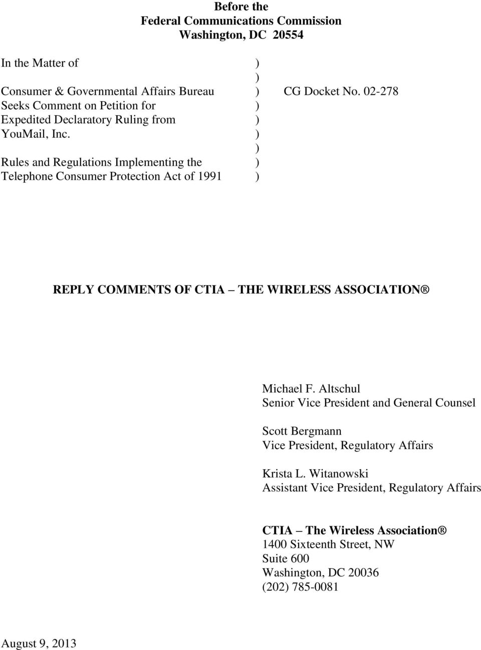 02-278 REPLY COMMENTS OF CTIA THE WIRELESS ASSOCIATION Michael F.