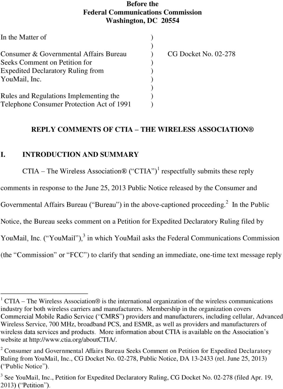 INTRODUCTION AND SUMMARY CTIA The Wireless Association ( CTIA 1 respectfully submits these reply comments in response to the June 25, 2013 Public Notice released by the Consumer and Governmental