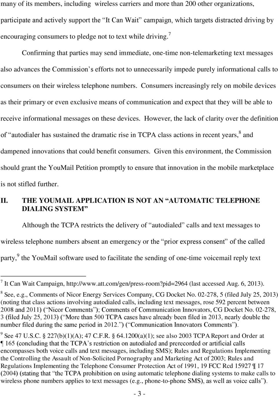 7 Confirming that parties may send immediate, one-time non-telemarketing text messages also advances the Commission s efforts not to unnecessarily impede purely informational calls to consumers on