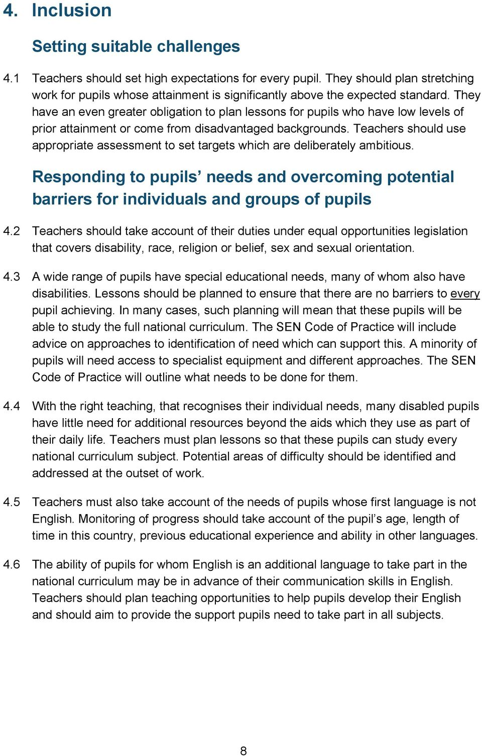 They have an even greater obligation to plan lessons for pupils who have low levels of prior attainment or come from disadvantaged backgrounds.