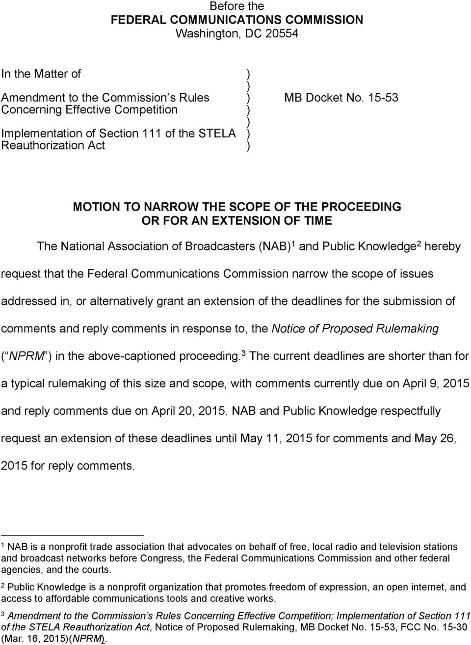 15-53 MOTION TO NARROW THE SCOPE OF THE PROCEEDING OR FOR AN EXTENSION OF TIME The National Association of Broadcasters (NAB 1 and Public Knowledge 2 hereby request that the Federal Communications