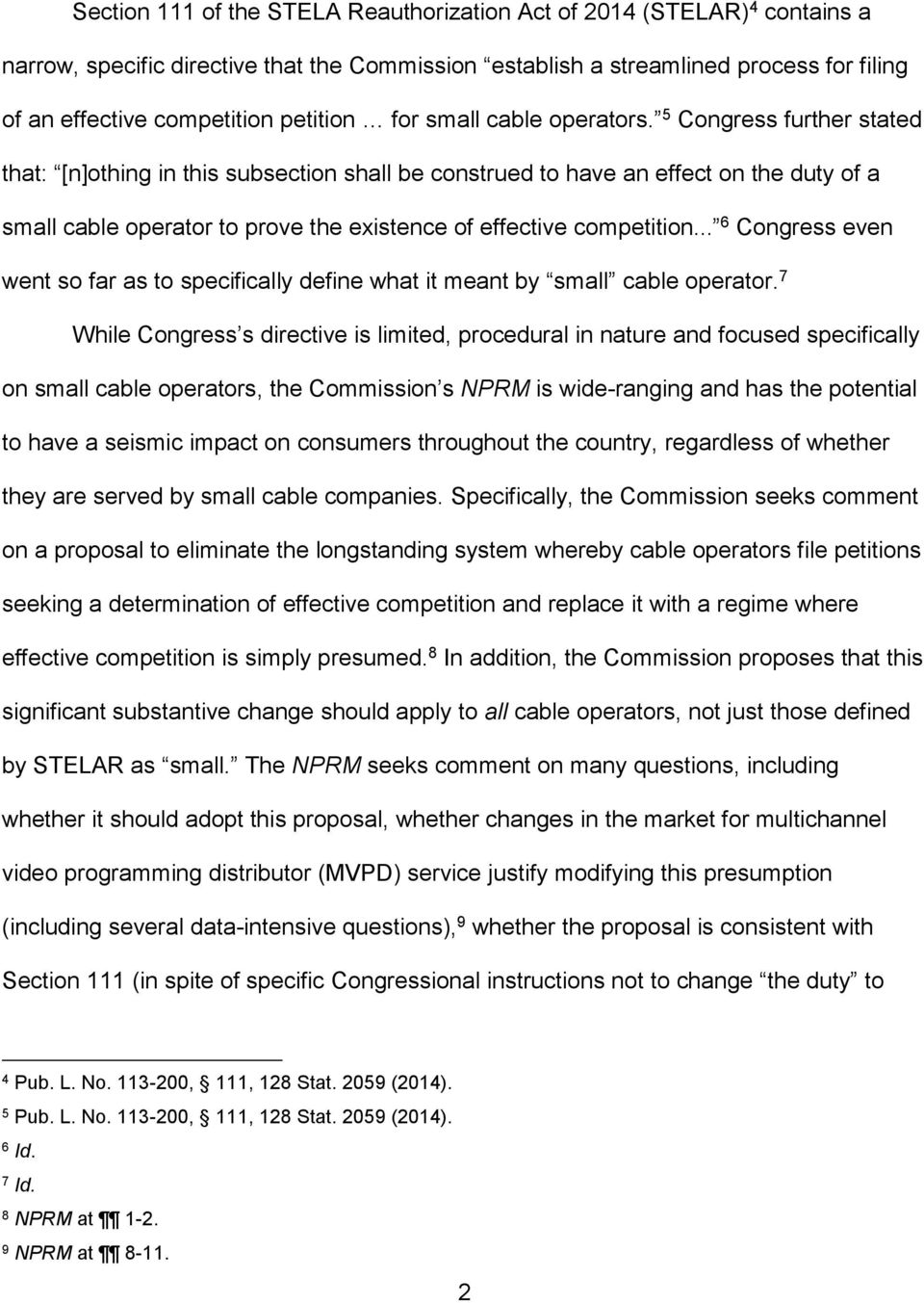 5 Congress further stated that: [n]othing in this subsection shall be construed to have an effect on the duty of a small cable operator to prove the existence of effective competition.