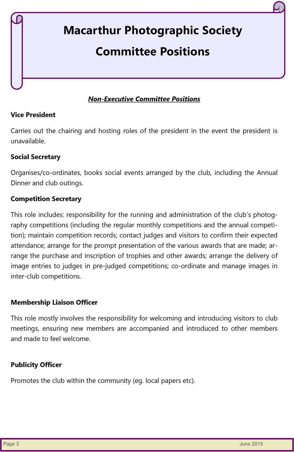 Competition Secretary This role includes: responsibility for the running and administration of the club s photography competitions (including the regular monthly competitions and the annual