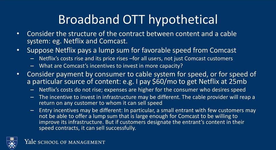 capacity? Consider payment by consumer to cable system for speed, or for speed of a particular source of content: e.g.