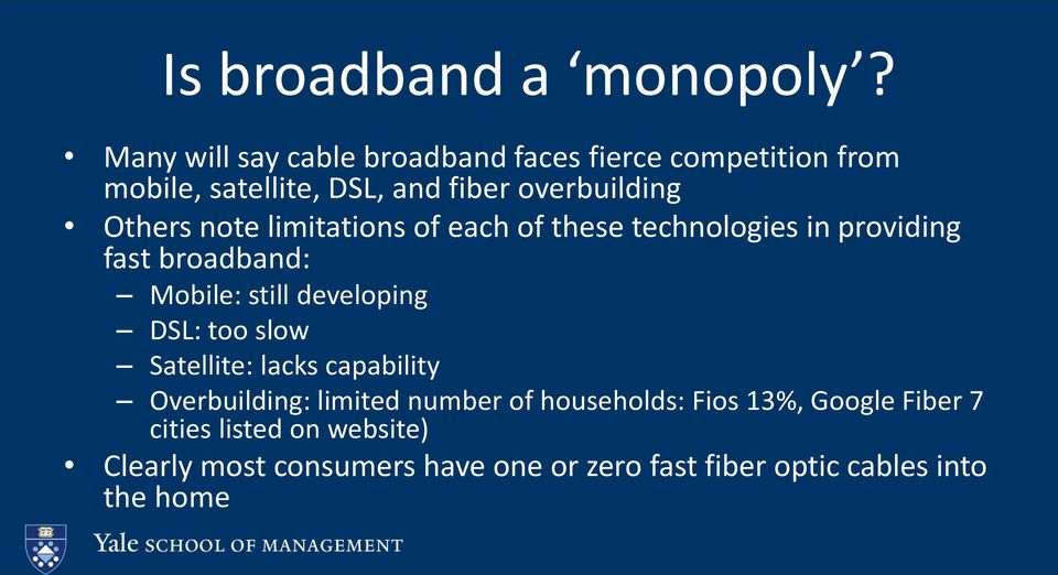 note limitations of each of these technologies in providing fast broadband: Mobile: still developing DSL: too