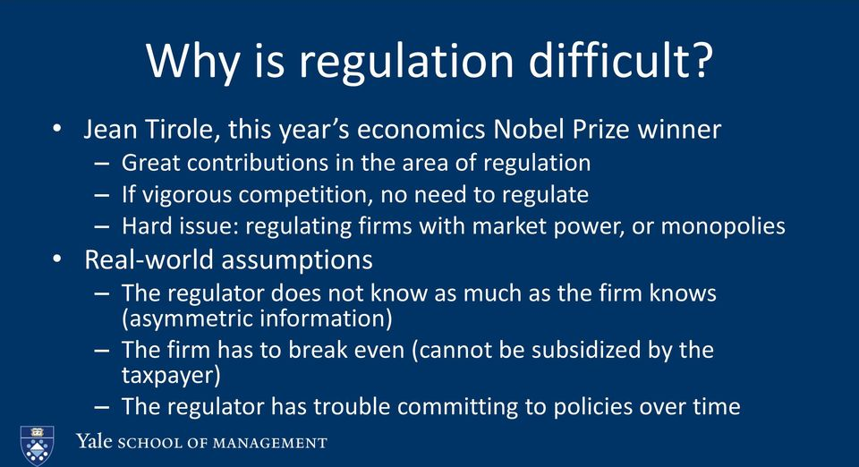 competition, no need to regulate Hard issue: regulating firms with market power, or monopolies Real-world