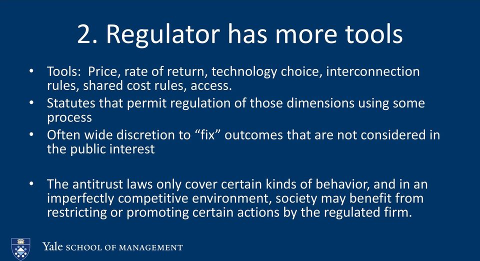 Statutes that permit regulation of those dimensions using some process Often wide discretion to fix outcomes that are
